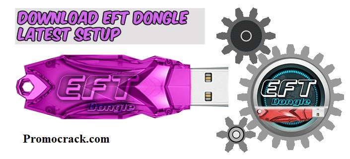 EFT Dongle 2.7 Crack Without Box (Setup) Free Download